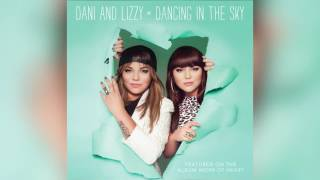 Dani And Lizzy Dancing In The Sky Official Audio