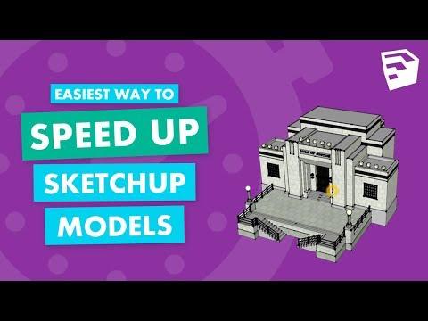 Easiest Way to Speed Up Sketchup Models