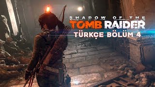 MEZAR AVCISI ! | Shadow Of The Tomb Raider Türkçe Bölüm 4