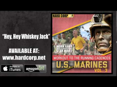 Hey, Hey Whiskey Jack (USMC Cadence)