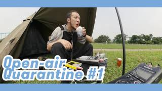 Open-air Quarantine episode 1