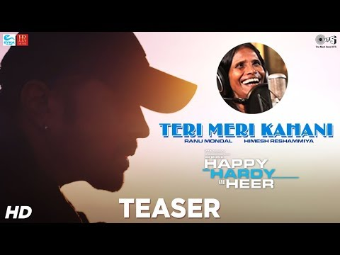 Teri Meri Kahani Official Teaser | Happy Hardy And Heer | Himesh Reshammiya & Ranu Mondal