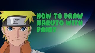 How to draw Naruto with Paint!