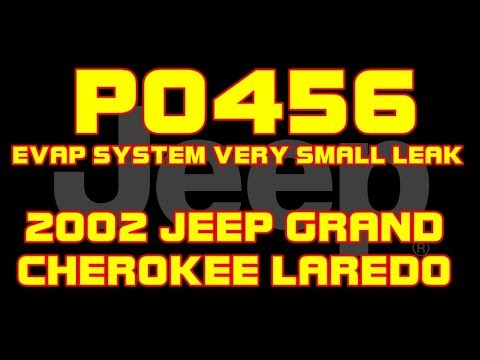 ⭐2002 Jeep Grand Cherokee - P0456 - Evap System Leak ...