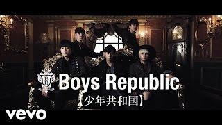 Boys Republic 日本メジャーデビュー記念作品! 一途の国(少年共和国)...