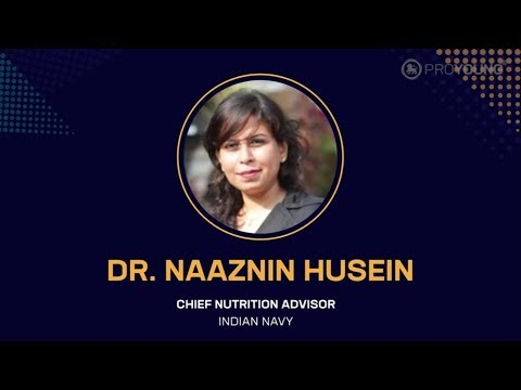 How Important Is Nutrition For A Better Life | Dr. NAAZNIN HUSEIN | PROYOUNG 4th Anniversary