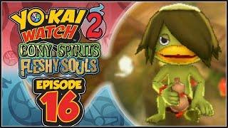 Yo-Kai Watch 2 Bony Spirits / Fleshy Souls - Episode 16   Faux Kappa! [English 100% Walkthrough]