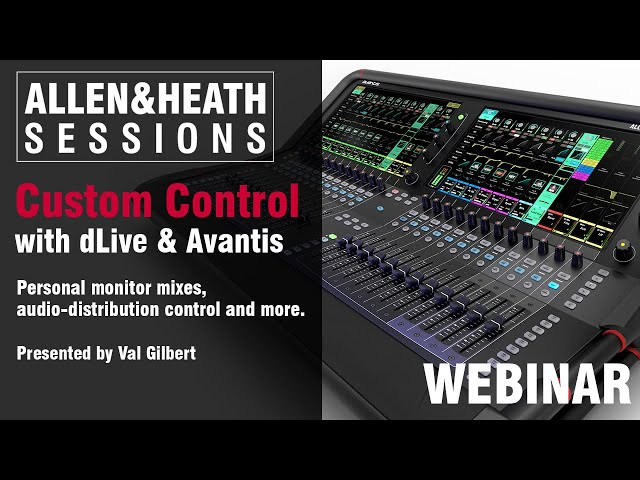 A&H Sessions - Custom Control - Expanding your dLive and Avantis Mixer