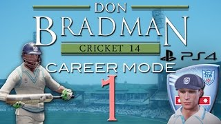 PS4 | Don Bradman Cricket | Career Mode | Episode 1