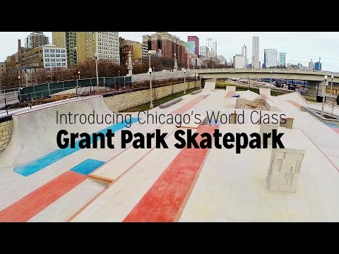 Introducing Chicago's World Class Grant Park Skatepark