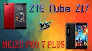 zTE Nubia Z17  и Meizu Pro 7 Plus.ПОЛНОЕ СРАВНЕНИЕ, ОБЗОР, ТЕСТЫ И ИГРЫ, ВПЕЧАТЛЕНИЯ