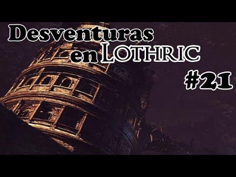 Dark Souls 3 - La llama que nunca se apaga - Desventuras en Lothric #21