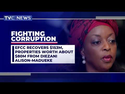 EFCC Recovers $153M, Properties Worth $80M From Diezani Alison Madueke - Nigeria 13 May 2021