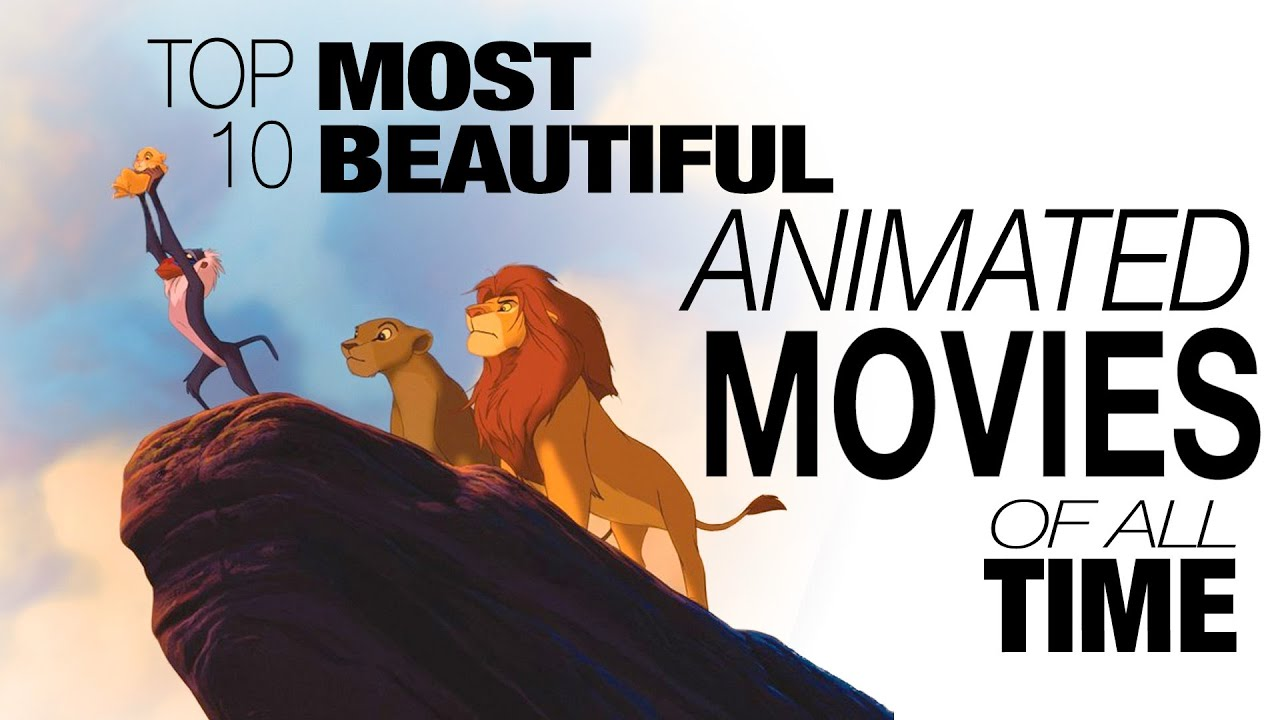 Top Most Beautiful Animated Movies Of All Time YouTube - The 10 most emotional movie scenes of all time