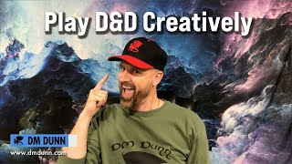 A Beginners Guide to Dungeons & Dragons - Playing Creatively
