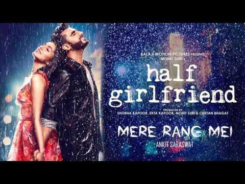 Mere Rang Mei | Half Girlfriend | Arjun K & Shraddha K | Ankit Saraswat |