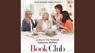 "Living in the Moment (Music from the Motion Picture ""Book Club"")"