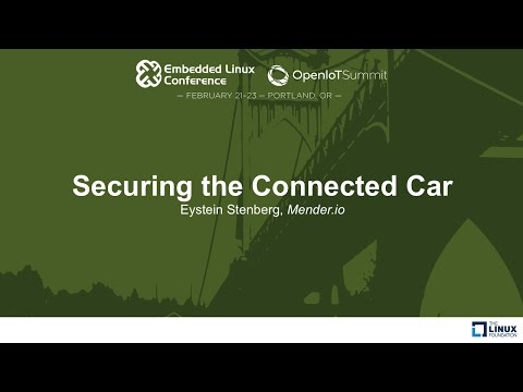Securing the Connected Car - Eystein Stenberg, Mender.io