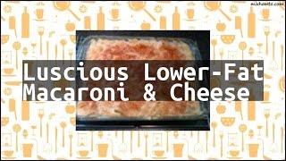 Recipe Luscious Lower-Fat Macaroni & Cheese