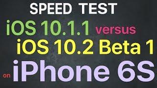 iphone 6s ios 10 1 1 vs ios 10 2 beta 1 speed test public beta 1 build 14c5062e