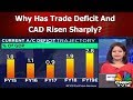 Why Has Trade Deficit And CAD Risen Sharply? | Indianomics | CNBC TV18