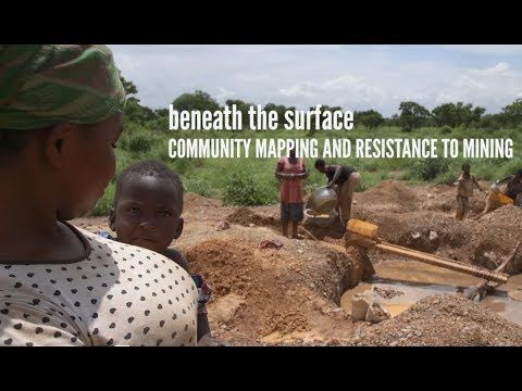 Beneath the Surface:  Community Mapping and Resistance to Mining in Ghana