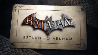 Batman : Return to Arkham - Bande-annonce