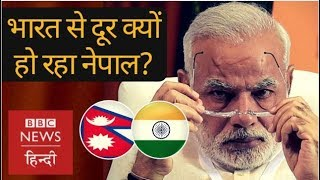 Why Nepal is Going away from India? (BBC Hindi)