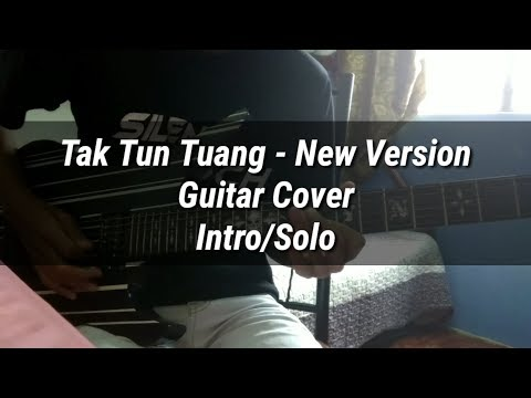 Upiak -Tak Tun Tuang New Version (Guitar Solo/Intro Cover)