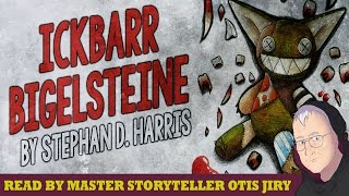 """Ickbarr Bigelsteine"" creepypasta by Stephan D. Harris ― Chilling Tales for Dark Nights"