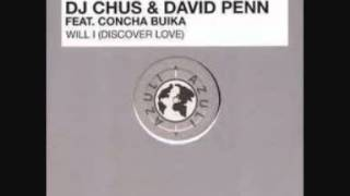 DJ Chus & David Penn Ft Concha Buika - Will I (Discover Love) (Mediterranean Vocal Mix)