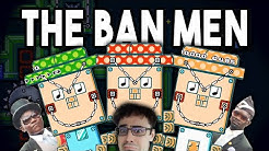 Why I didn't ban ~The Ban Men~