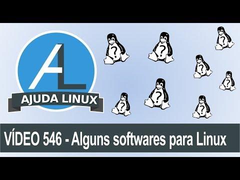Ajuda Linux - Dia 546 - Alguns Softwares Para Linux