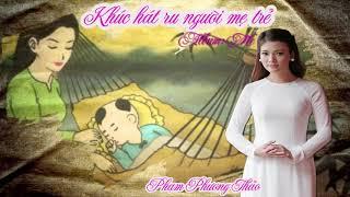 Khúc hát ru người mẹ trẻ | Kho Âm nhạc Thai giáo Hay Nhất | Nhạc ru con ngủ ngon