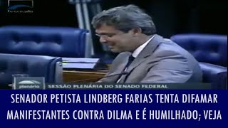 Senador petista Lindberg Farias tenta difamar manifestantes contra Dilma e é humilhado por vários..