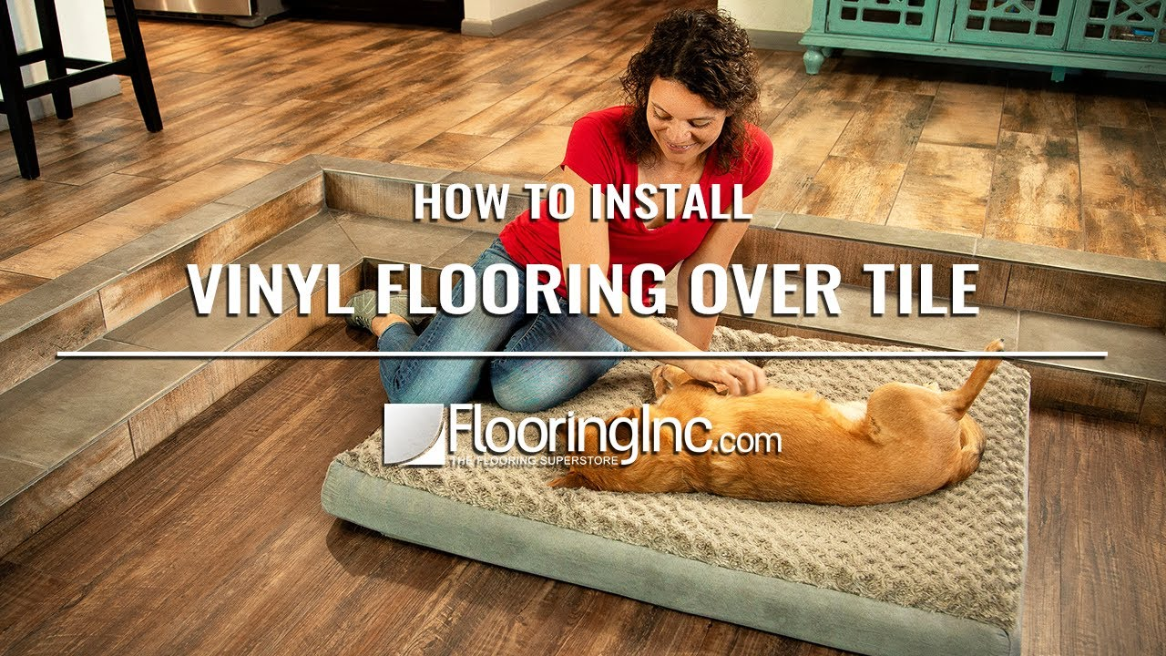 How To Install Vinyl Flooring Over Tile