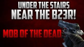 black ops 2 mob of the dead glitches under the stairs near the b23r