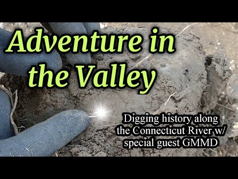 Adventures In The Valley: Digging History Along The Connecticut River W/ Special Guest GMMD