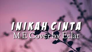 Download Lagu Lirik ME - INIKAH CINTA Cover mp3