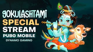 PUBG MOBILE LIVE WITH DYNAMO GAMING | HAPPY JANMASHTAMI PUBLIC