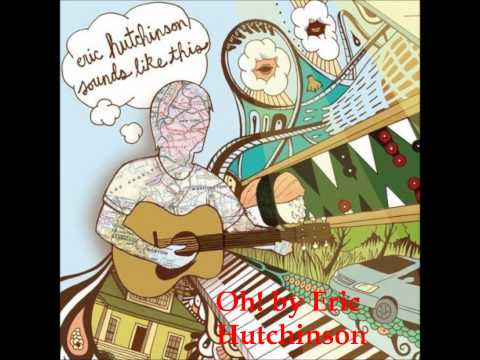 Oh! by Eric Hutchinson