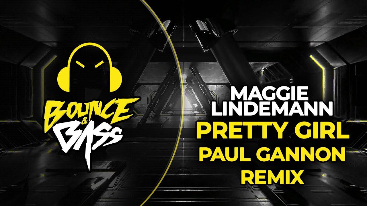 Maggie Lindemann Pretty Girl Paul Gannon Remix