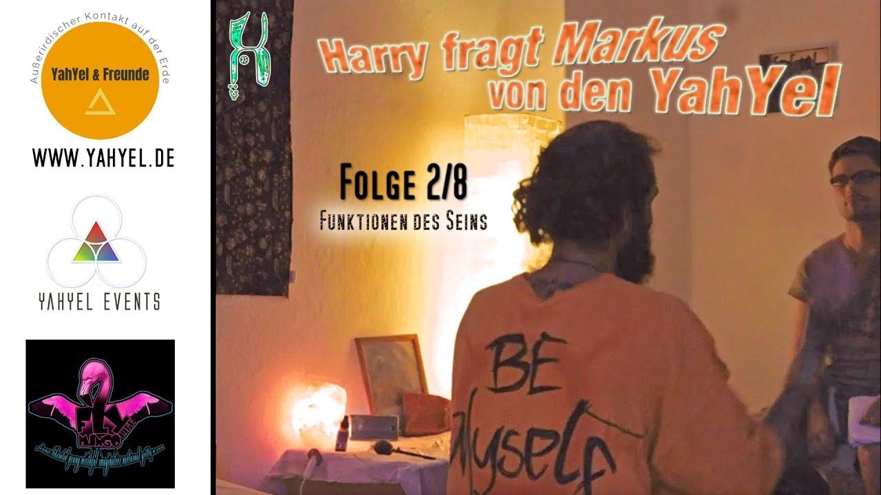 Harry fragt Markus von den YahYel - Folge 2/8 (Funktionen des Seins)