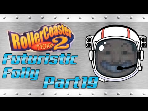 RollerCoaster Tycoon 2 Futuristic Folly - Part 19 - Dingy Slide