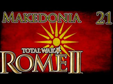 Let's Play Total War Rome 2 Makedonia Part 21