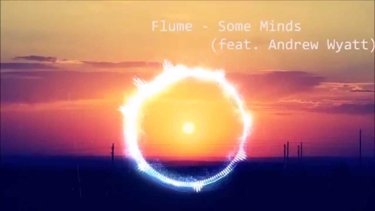 flume-some-minds-feat-andrew-wyatt-lyrics-scavenger-panasloth