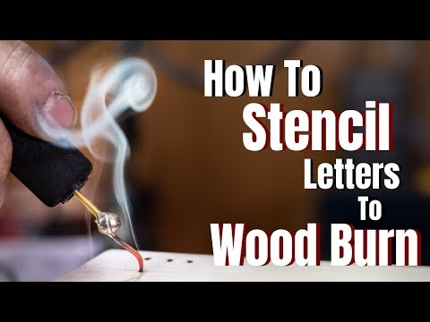 How To Stencil Letters To Wood Burn