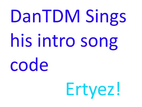 roblox | DanTDM sings his intro song code | THE RED ONE HAS BEEN CHOSEN!!!!