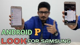 Android P Look For All Samsung Smartphone