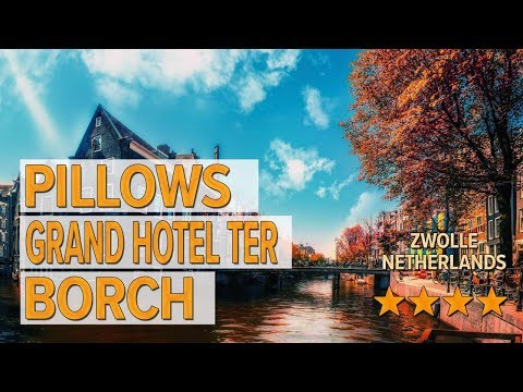 Pillows Grand Hotel Ter Borch Hotel Review | Hotels In Zwolle | Netherlands Hotels